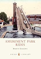 Amusement Park Rides (Shire Library) by…