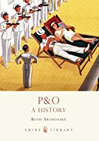 P&O (Shire Library) by Ruth Artmonsky