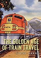 The Golden Age of Train Travel (Shire…