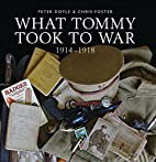What Tommy Took to War, 1914-1918 (Shire…