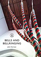 Bells and Bell-Ringing by John Harrison