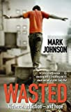 Johnson, Mark: Wasted