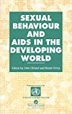 Cleland, John: Sexual Behaviour And AIDS in the Developing World