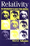 Adams, Steve: Relativity : An Introduction to Space-Time Physics