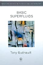 Basic Superfluids (Master's Series in…