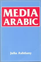 Media Arabic by Julia Ashtiany