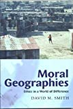 Smith, David G.: Moral Geographies: Ethics in a World of Difference