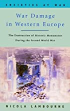 War Damage in Western Europe by Nicola…