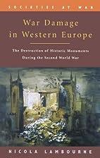 War Damage in Western Europe by Nicola…