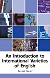Laurie Bauer: An Introduction to International Varieties of English (Edinburgh Textbooks on the English Language)