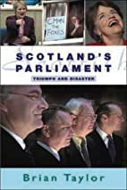 Scotland's Parliament by Brian Taylor