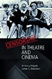 Aldgate, Anthony: Censorship in Theatre and Cinema