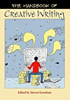 The Handbook of Creative Writing by Steven…