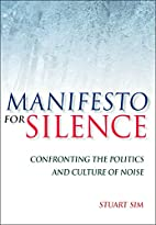 Manifesto for Silence: Confronting the…