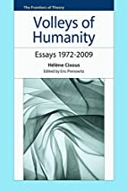 Volleys of Humanity: Essays 1972 2009…