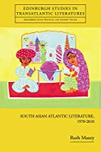South Asian Atlantic Literature, 1970-2010…