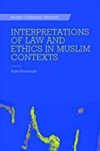 Interpretations of Law and Ethics in Muslim…