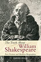 The Truth About William Shakespeare: Fact,…
