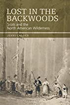 Lost in the Backwoods: Scots and the North…