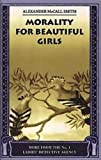 McCall Smith, R. A.: Morality For Beautiful Girls