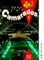 Camarades 1 Pupils Book by Michele Deane