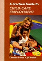 A practical guide to child-care employment…