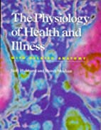 The Physiology of Health and Illness: With…
