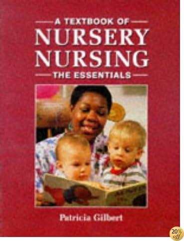 A Textbook of Nursery Nursing: The Essentials
