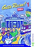 Hermann, Christiane: Gute Reise!: Student's Book 1 neu (English and German Edition)