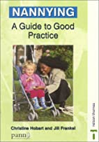 Nannying : a guide to good practice by…