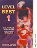 West, Keith: Level Best 1: Delivering the Framework for Teaching English