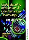 Doyle, Stephen: Understanding Information & Communication Technology