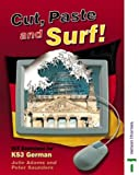 Adams, Julie: Cut Paste and Surf!: ICT Exercises for Key Stage 3 German (Cut, Paste & Surf!)
