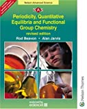 Beavon, Rod: Periodicity, Quantitative Equilibria & Functional Group Chemistry (Nelson Advanced Science)