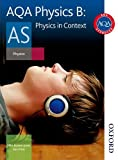 Bowen-Jones, Mike: AQA Physics B AS Student Book: Physics in Context