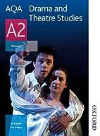 AQA Drama and Theatre Studies A2: Student…