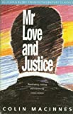 MacInnes, Colin: Mr. Love and Justice