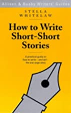 How to Write Short Short Stories (Allison &…