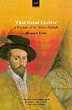 That Great Lucifer: A Portrait of Sir Walter…