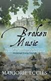 Eccles, Marjorie: Broken Music