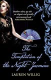 Willig, Lauren: The Temptation of the Night Jasmine. Lauren Willig