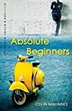 MacInnes, Colin: Absolute Beginners (Allison & Busby Classics)