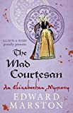 Marston, Edward: The Mad Courtesan (Nicholas Bracewell)