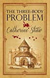 Shaw, Catherine: The Three Body Problem