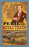 Marston, Edward: Peril in the Royal Train: A Railway Detective novel
