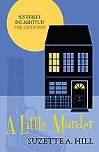 A Little Murder by Suzette A. Hill