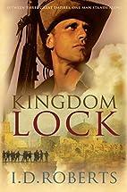 Kingdom Lock by I. D. Roberts