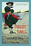 King, Laurie R.: Pirate King. Laurie R. King (Mary Russell Mystery)