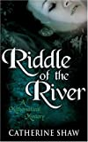 Shaw, Catherine: The Riddle of the River (Vanessa Duncan)