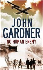 No human enemy by John Gardner